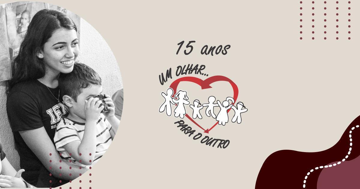 15 anos de solidariedade com o Programa Um Olhar para o Outro